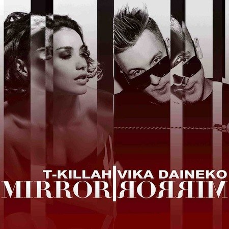 Mirror Mirror T-Killah feat Вика Дайнеко